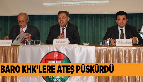 """ESKİŞEHİR BAROSU HUKUKUN TARAFINDADIR"""