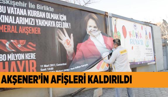 AKŞENER'İN AFİŞİNE İZİN YOK!