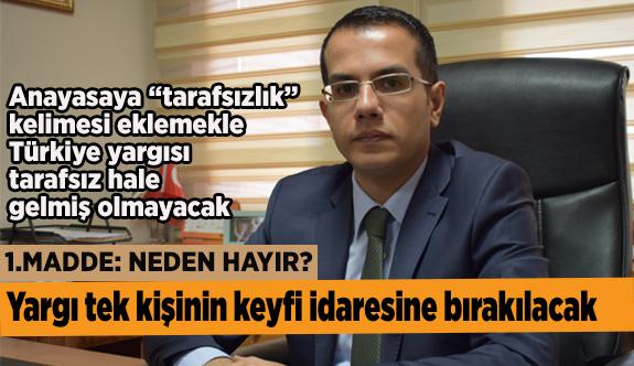 'TARAFSIZLIK' YAZILI METİNDE KALACAK
