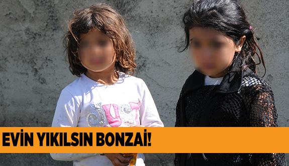 """""""POLİS AMCA ANNE VE BABAMIZ BONZAİ KULLANIYOR"""""""