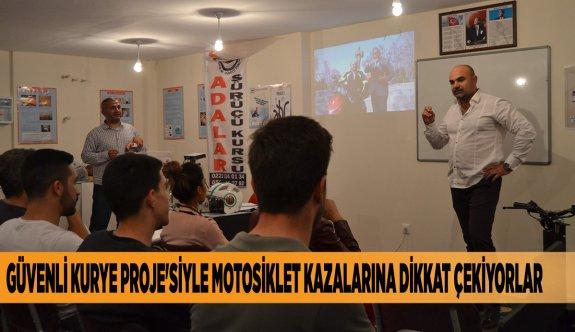 GÜVENLİ KURYE PROJE'SİYLE MOTOSİKLET KAZALARINA DİKKAT ÇEKİYORLAR