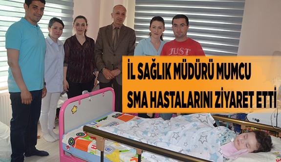 İL SAĞLIK MÜDÜRÜ MUMCU SMA HASTALARINI ZİYARET ETTİ