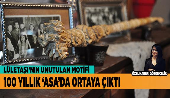 LÜLETAŞI'NIN UNUTULAN MOTİFİ 100 YILLIK 'ASA'DA ORTAYA ÇIKTI