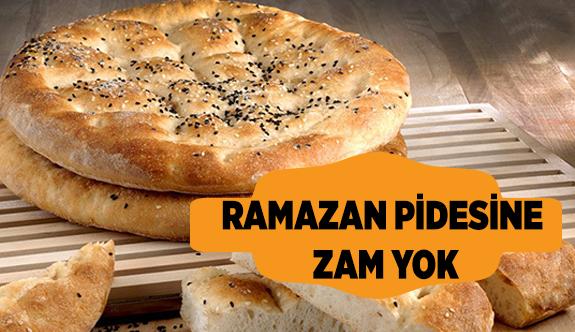 RAMAZAN PİDESİNE ZAM YOK