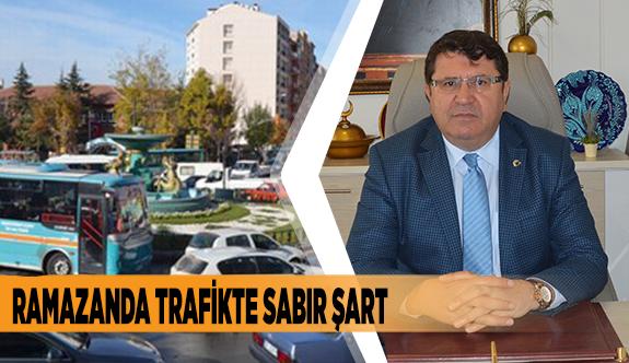 RAMAZANDA TRAFİKTE SABIR ŞART