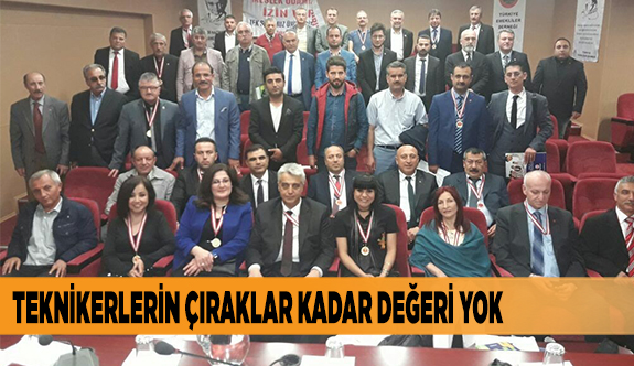 TEKNİKERLERİN ÇIRAKLAR KADAR DEĞERİ YOK!
