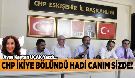 CHP İKİYE BÖLÜNDÜ HADİ CANIM SİZDE!