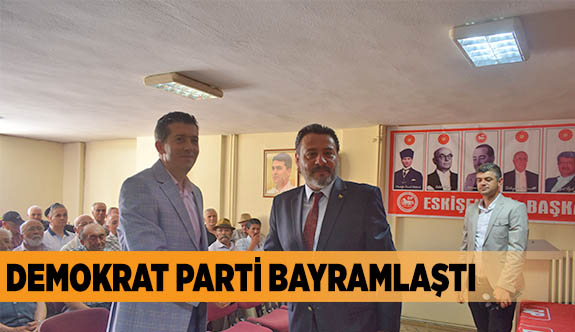 DEMOKRAT PARTİ BAYRAMLAŞTI
