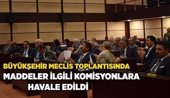 MADDELER İLGİLİ KOMİSYONLARA HAVALE EDİLDİ
