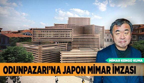 ODUNPAZARI'NA  JAPON MİMAR İMZASI