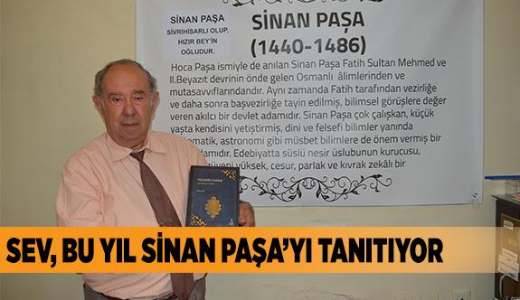SEV, BU YIL SİNAN PAŞA'YI TANITIYOR