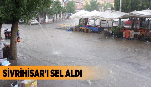 SİVRİHİSAR'I SEL ALDI