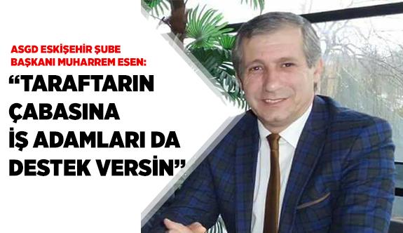 TARAFTARIN ÇABASINA İŞ ADAMLARI DA DESTEK VERSİN