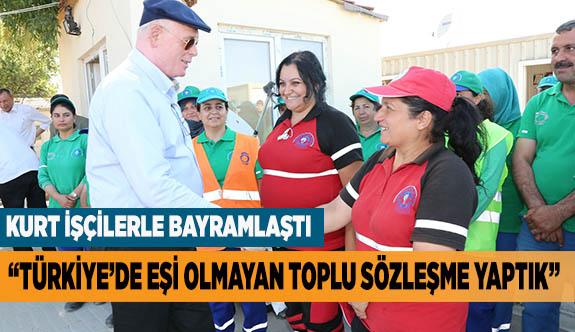 """""""Türkiye'de eşi olmayan toplu sözleşme yaptık"""""""
