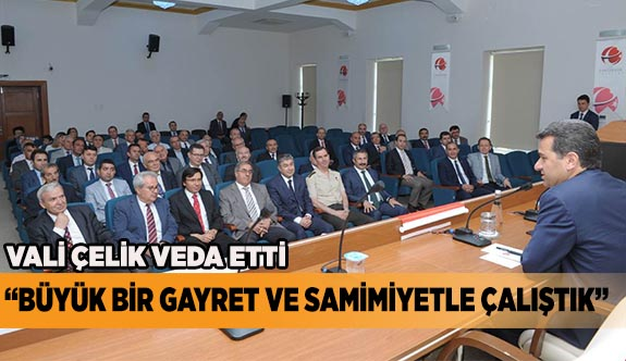 VALİ ÇELİK'TEN DUYGUSAL VEDA
