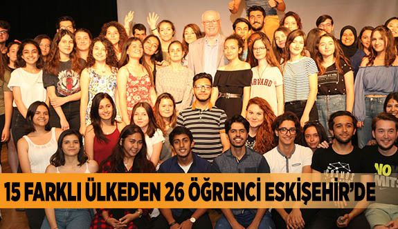 15 farklı ülkeden 26 öğrenci Eskişehir'de