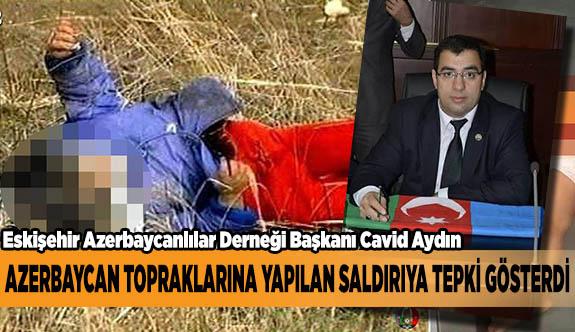 AZERBAYCAN TOPRAKLARINA YAPILAN SALDIRIYA TEPKİ
