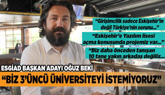 """""""Girişimcilik sadece Eskişehir'in değil Türkiye'nin sorunu"""""""