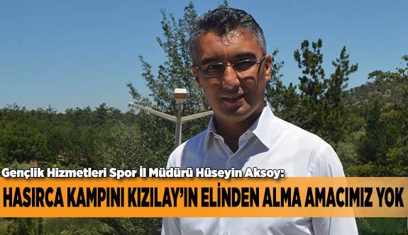 HASIRCA KAMPINI KIZILAY'IN ELİNDEN ALMA AMACIMIZ YOK