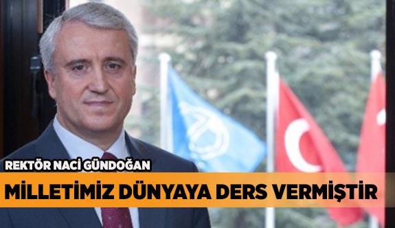 """""""MİLLETİMİZ DEMOKRASİMİZE SAHİP ÇIKMIŞTIR"""""""