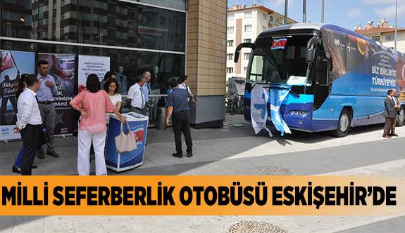 MİLLİ SEFERBERLİK OTOBÜSÜ ESKİŞEHİR'DE
