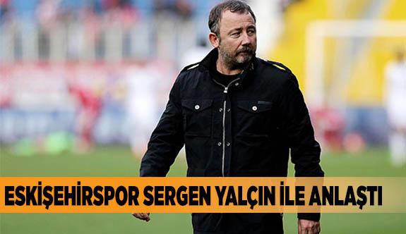 Sergen Yalçın Eskişehirspor'da