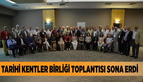TARİHİ KENTLER BİRLİĞİ TOPLANTISI SONA ERDİ