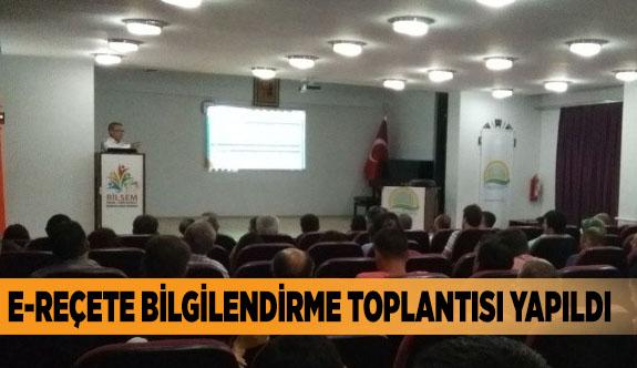 E-REÇETE BİLGİLENDİRME TOPLANTISI YAPILDI