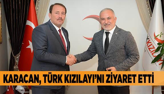 KARACAN, TÜRK KIZILAYI'NI ZİYARET ETTİ
