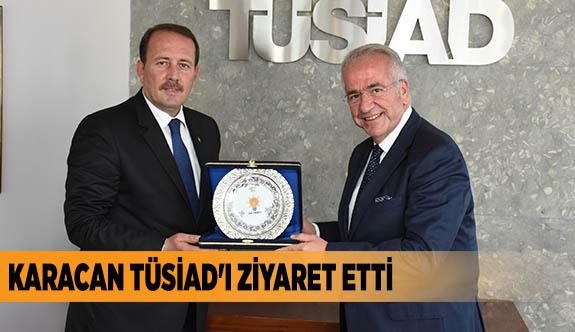 KARACAN TÜSİAD'I ZİYARET ETTİ