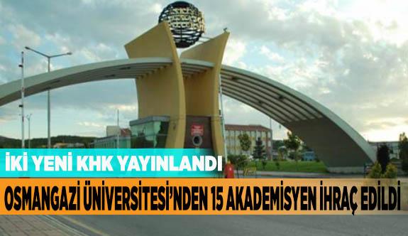 Osmangazi Üniversitesi'nden 15 akademisyen ihraç edildi
