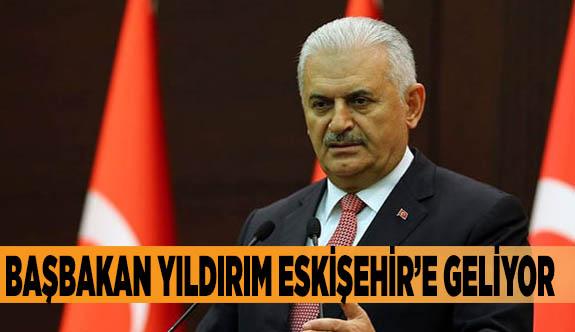 Başbakan Yıldırım Eskişehir'e geliyor