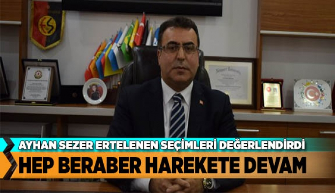 HEP BERABER  HAREKETE DEVAM
