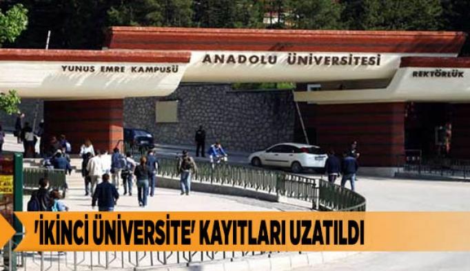 'İKİNCİ ÜNİVERSİTE' KAYITLARI UZATILDI