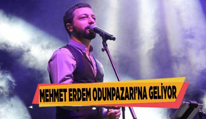 MEHMET ERDEM ODUNPAZARI'NA GELİYOR