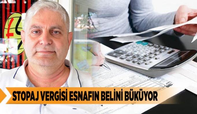 STOPAJ VERGİSİ ESNAFIN BELİNİ BÜKÜYOR