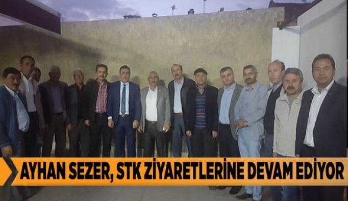 AYHAN SEZER, STK ZİYARETLERİNE DEVAM EDİYOR