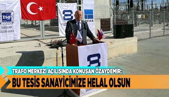 """BU TESİS SANAYİCİMİZE HELAL OLSUN"""