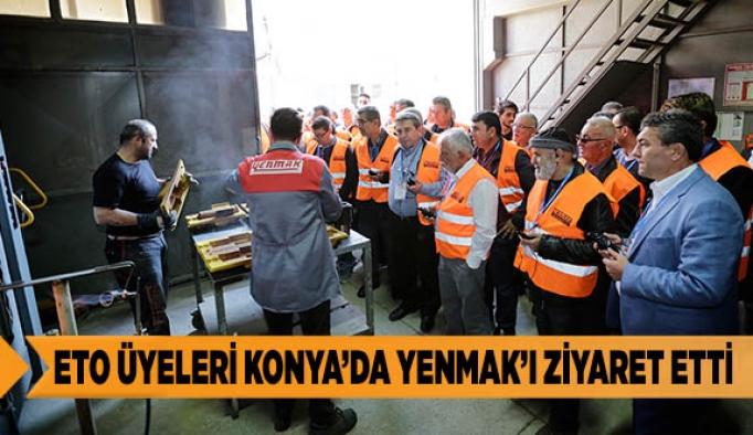 ETO ÜYELERİ KONYA'DA YENMAK'I ZİYARET ETTİ