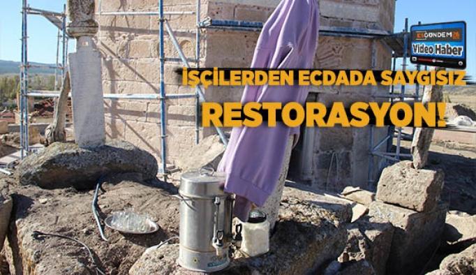 İşçilerden saygısız restorasyon