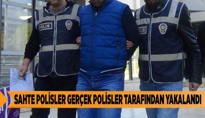 SAHTE POLİSLER GERÇEK POLİSLER TARAFINDAN YAKALANDI