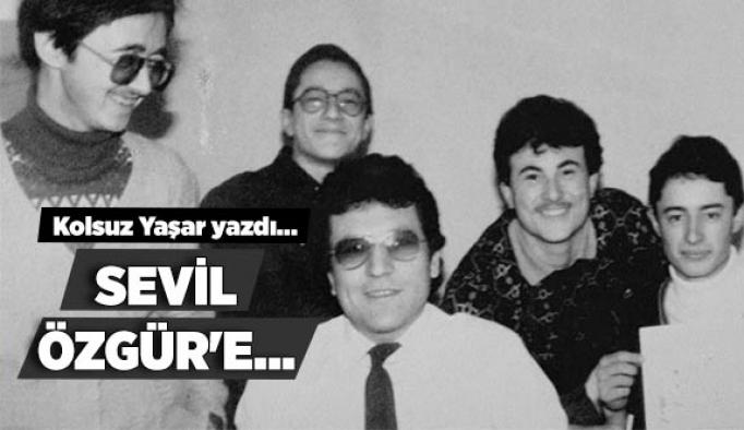 SEVİL ÖZGÜR'E