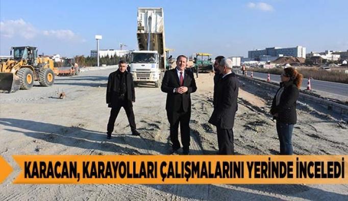 Karacan, Karayolları Çalışmalarını Yerinde İnceledi