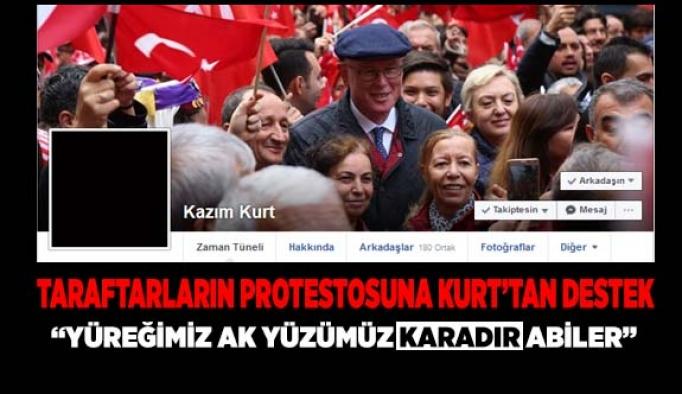 TARAFTARLARIN PROTESTOSUNA KURT'TAN DESTEK