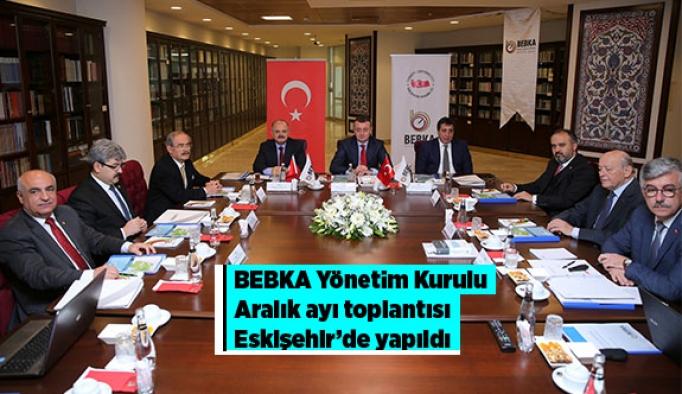 BEBKA Yönetim Kurulu Aralık Ayı Toplantısı Eskişehir'de Yapıldı