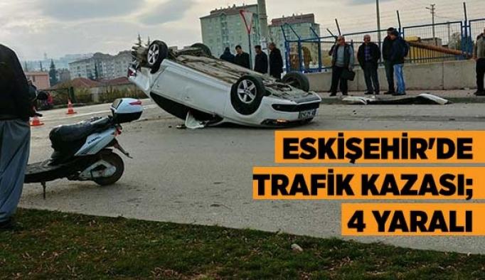 Eskişehir'de trafik kazası; 4 yaralı
