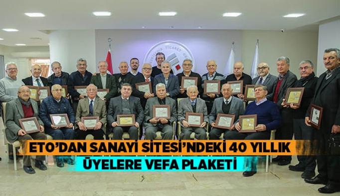 ETO'DAN SANAYİ SİTESİ'NDEKİ 40 YILLIK ÜYELERE VEFA PLAKETİ