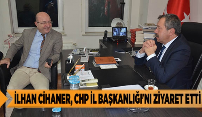 İlhan Cihaner, CHP Eskişehir İl Başkanlığı'nı ziyaret etti