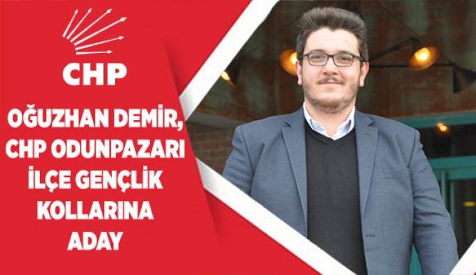 OĞUZHAN DEMİR, CHP ODUNPAZARI İLÇE GENÇLİK KOLLARINA ADAY