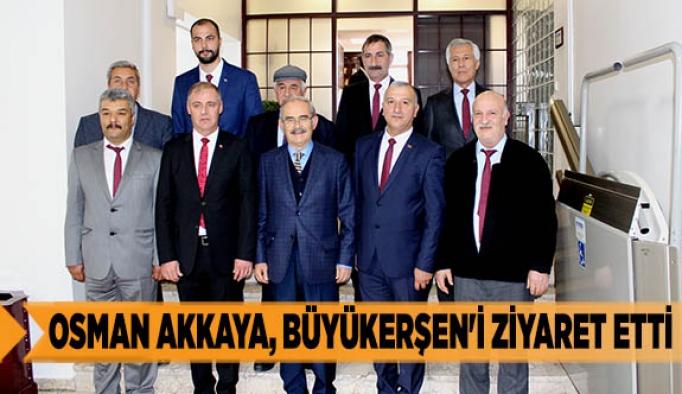 OSMAN AKKAYA, BÜYÜKERŞEN'İ ZİYARET ETTİ